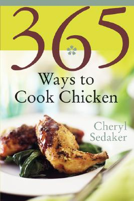 Image for 365 Ways to Cook Chicken: Simply the Best Chicken Recipes You'll Find Anywhere!