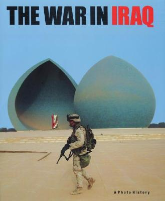 Image for The War in Iraq: A Photo History