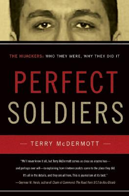 Image for Perfect Soldiers: The 9/11 Hijackers: Who They Were, Why They Did It