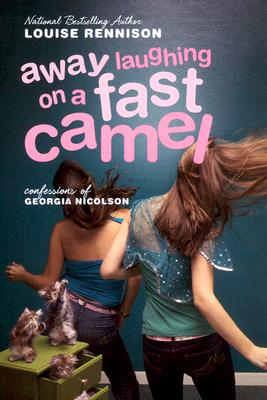 Away Laughing On A Fast Camel : Even More Confessions Of Georgia Nicolson, Rennison,Louise