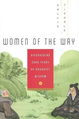 Image for Women of the Way: Discovering 2,500 Years of Buddhist Wisdom
