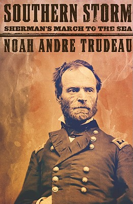 Southern Storm: Sherman's March to the Sea, Trudeau, Noah