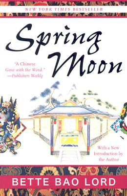 Spring Moon: A Novel of China, Bette Bao Lord