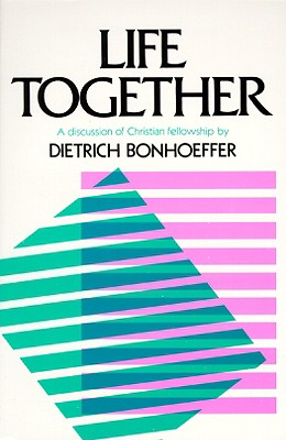 Image for Life Together: The Classic Exploration Of Faith In Community