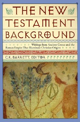 New Testament Background: Selected Documents: Revised and Expanded Edition, Barrett, Charles K.