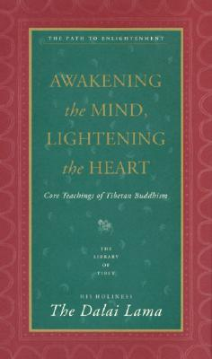 Image for Awakening the Mind, Lightening the Heart : Core Teachings of Tibetan Buddhism