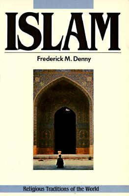 Islam and the Muslim Community (Religious Traditions of the World), Denny, Frederick M.