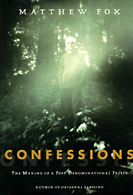 Image for Confessions: The Making of a Postdenominational Priest