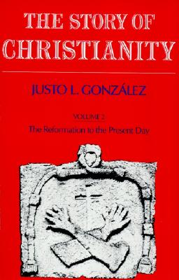 Image for The Story of Christianity: Volume Two - The Reformation to the Present Day