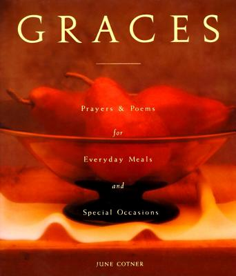 Image for GRACES : PRAYERS AND POEMS FOR EVERYDAY MEALS AND SPECIAL OCCASIONS
