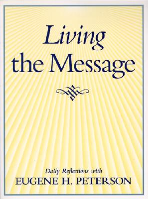 Image for Living the Message: Daily Reflections with Eugene Peterson