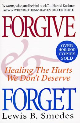 Image for Forgive and Forget: Healing the Hurts We Don't Deserve