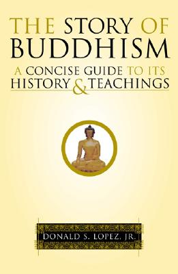 Image for Story of Buddhism: A Concise Guide to Its History & Teachings