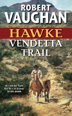 Hawke: Vendetta Trail (Hawke (HarperTorch Paperback)), Robert Vaughan
