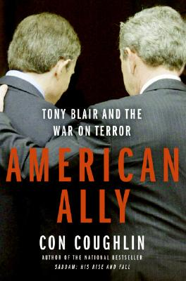Image for American Ally: Tony Blair and the War on Terror.