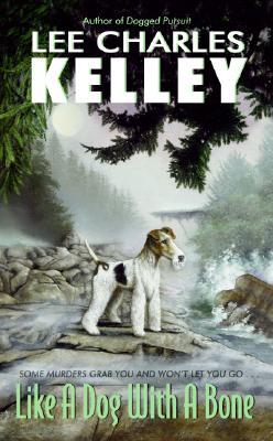 Like a Dog with a Bone, Kelley, Lee Charles