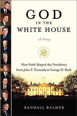 Image for GOD IN THE WHITE HOUSE A HISTORY