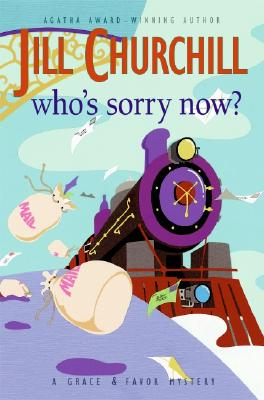 Who's Sorry Now? (Grace & Favor Mysteries, No. 6), Churchill, Jill