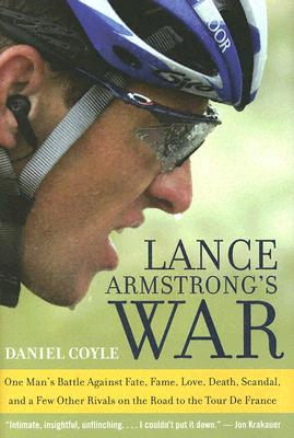 Image for Lance Armstrong's War: One Man's Battle Against Fate, Fame, Love, Death, Scandal, and a Few Other Rivals on the Road to the Tour de France