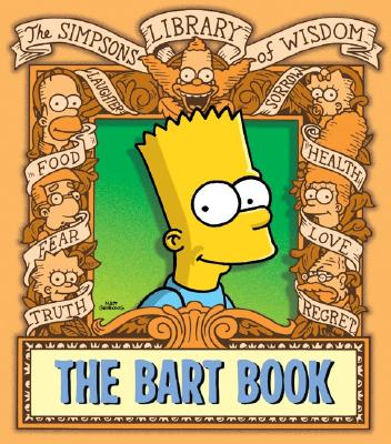 Image for The Bart Book: The Simpsons Library of Wisdom