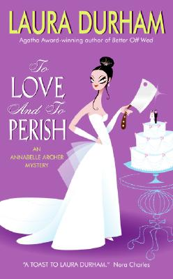 Image for To Love and To Perish: An Annabelle Archer Mystery (Annabelle Archer Mysteries)