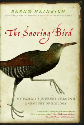 Image for The Snoring Bird: My Family's Journey Through a Century of Biology