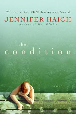 The Condition: A Novel, JENNIFER HAIGH