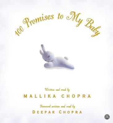 100 Promises to My Baby CD, Chopra,Mallika/Chopra,Deepak