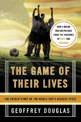 Image for The Game of Their Lives: The Untold Story of the World Cup's Biggest Upset