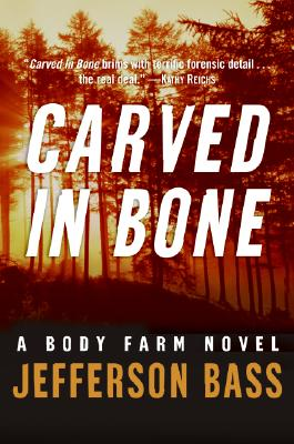 Image for Carved in Bone: A Body Farm Novel