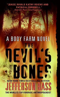 The Devil's Bones: A Body Farm Novel, Jefferson Bass