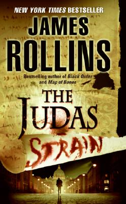 The Judas Strain: A Sigma Force Novel, James Rollins