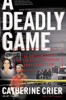 DEADLY GAME SCOTT PETERSON, CRIER, CATHERINE