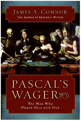 Image for Pascal's Wager: The Man Who Played Dice with God