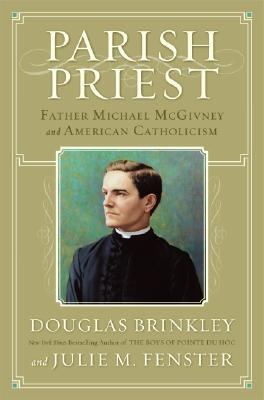 Image for Parish Priest: Father Michael McGivney And American Catholicism