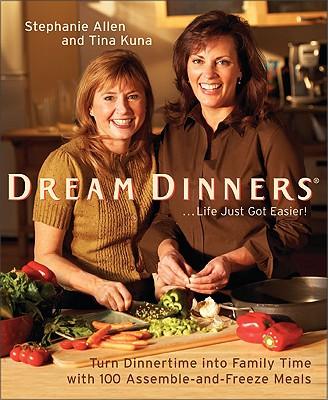 Dream Dinners: Turn Dinnertime Into Family Time Wi, Allen, Stephanie