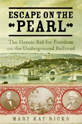 Image for Escape on the Pearl : The Heroic Bid for Freedom on the Underground Railroad