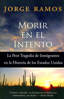Image for Morir en el Intento: La Peor Tragedia de Immigrantes en la Historia de los Estados Unidos (Spanish Edition)