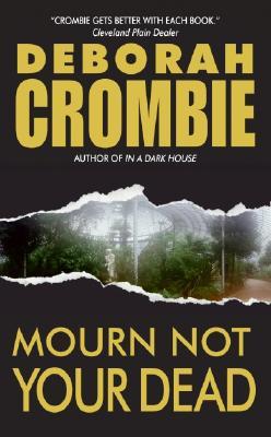 """Mourn Not Your Dead (Duncan Kincaid/Gemma James Novels), """"Crombie, Deborah"""""""
