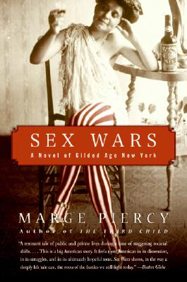 Sex Wars: A Novel of Gilded Age New York, Piercy, Marge
