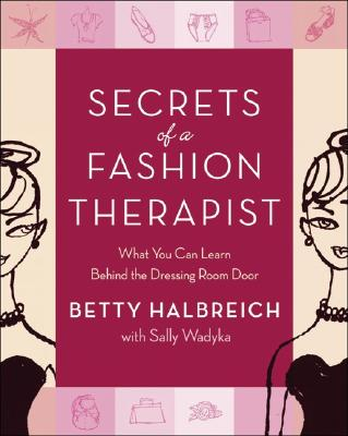 Image for Secrets of a Fashion Therapist: What You Can Learn Behind the Dressing Room Door