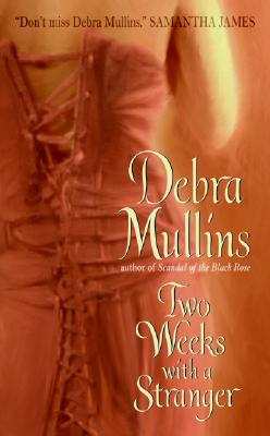 Two Weeks With a Stranger (Avon Romantic Treasure), DEBRA MULLINS