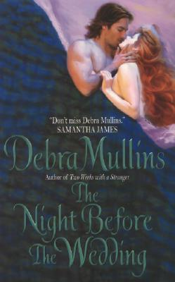 The Night Before The Wedding (Avon Historical Romance), Debra Mullins