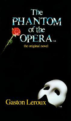 Phantom of the Opera the Original Novel, GASTON LEROUX