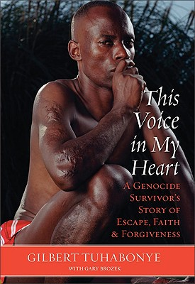 Image for This Voice in My Heart: A Genocide Survivor's Story of Escape, Faith, and Forgiveness