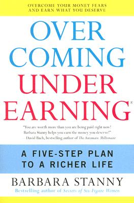 Image for Overcoming Underearning: A Five-Step Plan to a Richer Life