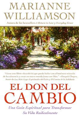 Image for El don Del Cambio: Un Guia Espiritual para Transformar Su Vida Radicalmente (Original Title: The gift of Life: Spiritual Guidance for a Radically New Life)