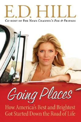 Image for Going Places: How America's Best and Brightest Got Started Down the Road of Life
