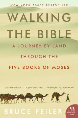 Image for Walking the Bible: A Journey by Land Through the Five Books of Moses (P.S.)