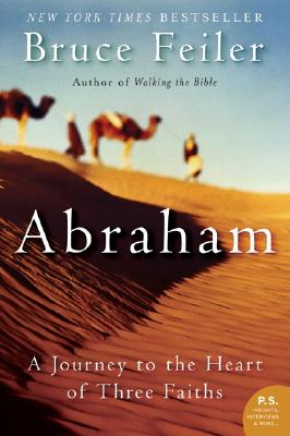 Image for ABRAHAM : A JOURNEY TO THE HEART OF THRE